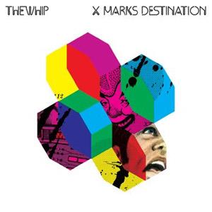 The Whip X Marks Destination